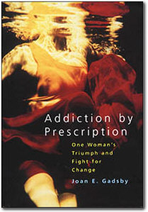 Prescription Addiction Book - One Woman's Triumph and Fight for Change